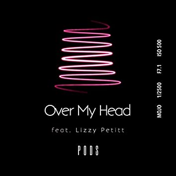 Over My Head (feat. Lizzy Petitt)