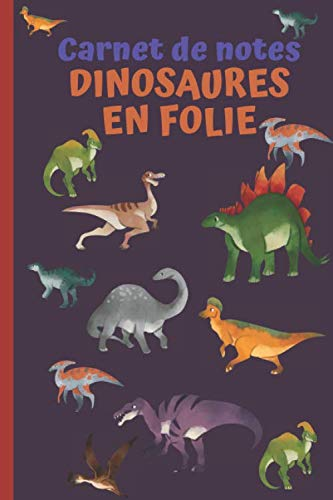 CARNET DE NOTES DINOSAURES EN FOLIE: Carnet de notes dinosaures pour enfant ados adultes- Cahier ligné dinosaures de 100 pages haute qualité au format ... pour fans de dinosaures, cadeau personnel