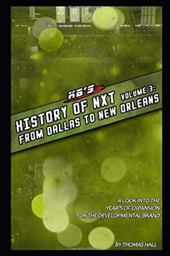NXT: The Full Sail Years Volume III: From Dallas To New Orleans