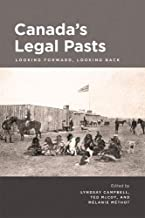 Canada's Legal Pasts: Looking Foreward, Looking Back
