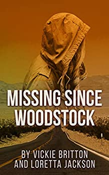 Missing Since Woodstock: A 1970s Historical Mystery by [Vickie Britton, Loretta Jackson]