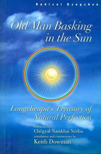 Old Man Basking in the Sun: Longchenpa's Treasury of Natural Perfection