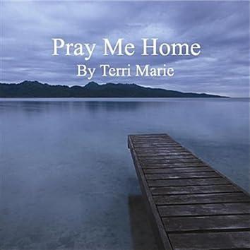 PRAY ME HOME - SINGLE