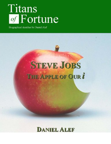 Steve Jobs: The Apple of Our i (English Edition)