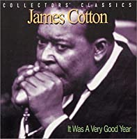 Was a Very Good Year by James Cotton (2001-05-03)