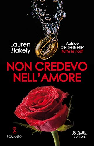 Non credevo nell'amore (Big Rock Vol. 4) di [Lauren Blakely]