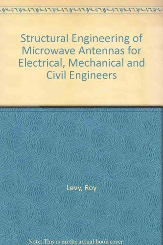 Structural Engineering of Microwave Antennas: For Electrical, Mechanical, and Civil Engineering