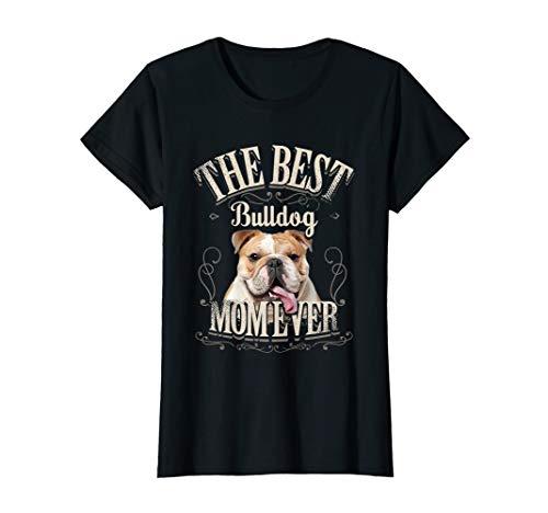 Damen Lustige Englische Bulldogge Hunde Beste Bulldog Mama Aller T-Shirt