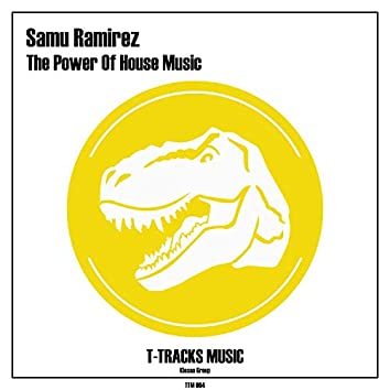 The Power Of House Music