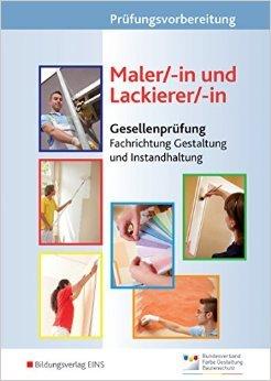 Prüfungsvorbereitung Maler/-in und Lackierer/-in: Gesellenprüfung - Fachrichtung Gestaltung und Instandhaltung ( 21. Februar 2007 )