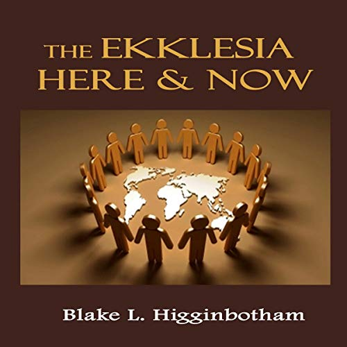 The Ekklesia Here & Now audiobook cover art