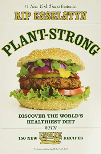 Plant-Strong: Discover the World's Healthiest Diet