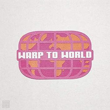 Warp to World