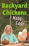 Backyard Chickens Made Easy