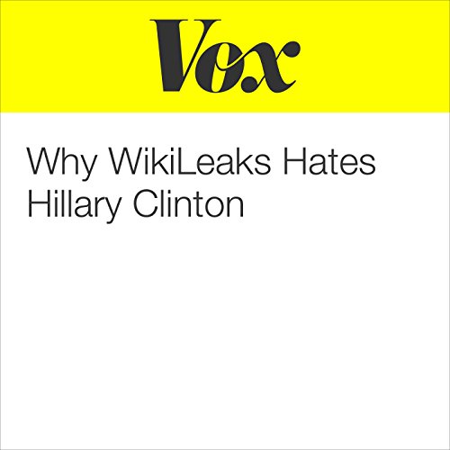 Why WikiLeaks Hates Hillary Clinton audiobook cover art