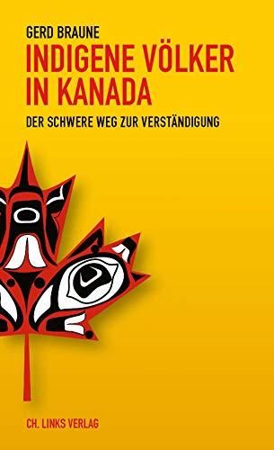 Indigene Völker in Kanada: Der schwere Weg zur Verständigung