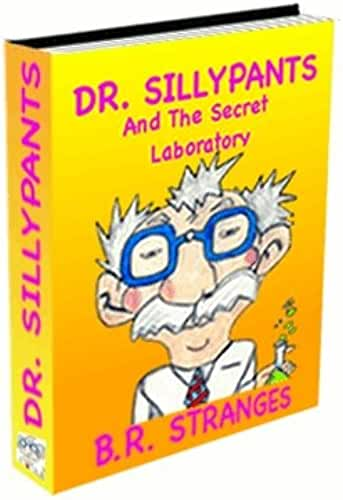 DR. SILLYPANTS AND THE SECRET LABORATORY (English Edition)