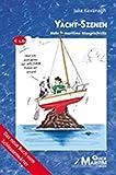 Yacht-Szenen: Mehr maritime Missgeschicke (Pleiten, Pech und Pannen auf dem Wasser) - Jake Kavanagh
