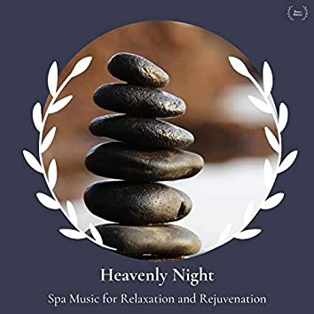 Heavenly Night - Spa Music For Relaxation And Rejuvenation