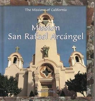 Mission San Rafael Arcangel (Missions of California) 0823955060 Book Cover
