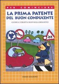 La prima patente del buon conducente. Ediz. illustrata