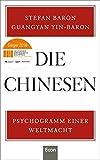 Die Chinesen: Psychogramm einer Weltmacht - Stefan Baron