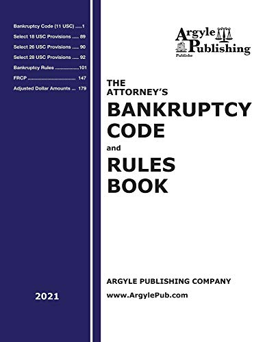 Compare Textbook Prices for The Attorney's Bankruptcy Code and Rules Book 2021  ISBN 9781880730805 by Company, Argyle Publishing