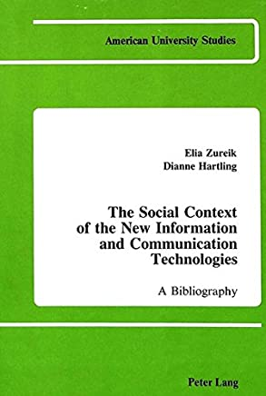 The Social Context of the New Information and Communication Technologies: A Bibliography