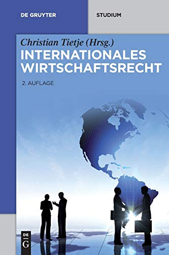 Internationales Wirtschaftsrecht (De Gruyter Studium)