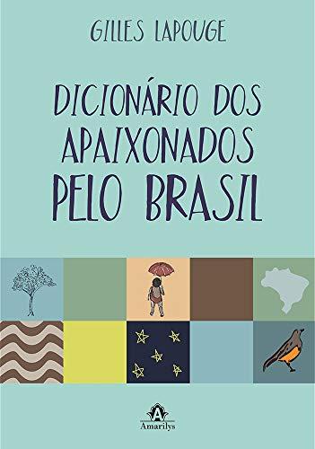 Dicionário dos apaixonados pelo Brasil