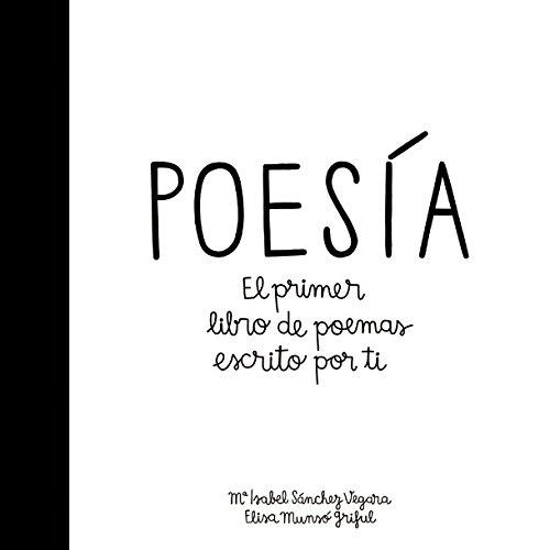 Poesía: El primer libro de poemas escrito por ti: 94 (Álbumes ilustrados)