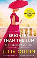 Brighter Than The Sun: a dazzling duet by the bestselling author of Bridgerton (Lyndon Family Saga)