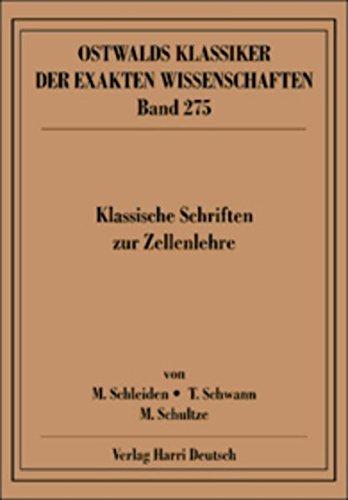 Klassische Schriften zur Zellenlehre (Schleiden, Schwann, Schultze)