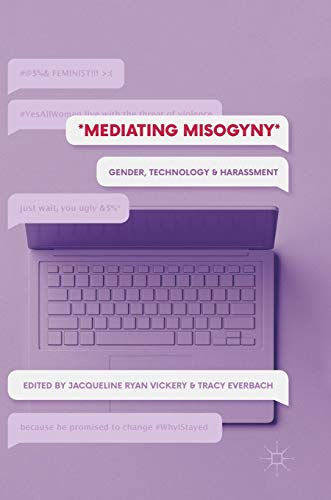 Download Mediating Misogyny: Gender, Technology, and Harassment 3319729160