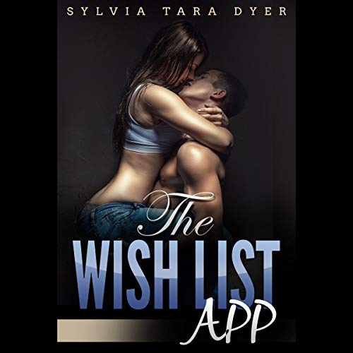 The Wish List App: A Romantic Comedy audiobook cover art