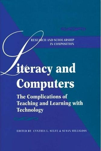Compare Textbook Prices for Literacy and Computers: The Complications of Teaching and Learning with Technology Research and Scholsarship in Composition  ISBN 9780873525794 by Selfe, Cynthia L,Hilligoss, Susan