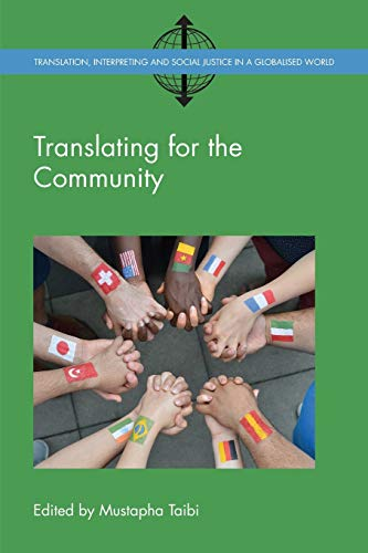 Compare Textbook Prices for Translating for the Community Translation, Interpreting and Social Justice in a Globalised World 2 Volume 2 1 Edition ISBN 9781783099122 by Taibi, Mustapha