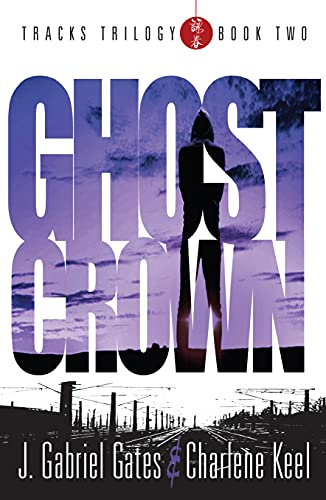 Couverture du livre GHOST CROWN: THE TRACKS TRILOGY - Book Two (English Edition)