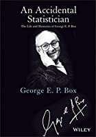 An Accidental Statistician: The Life and Memories of George E. P. Box by George E. P. Box(2013-04-22)