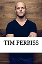 Tim Ferriss: A Biography
