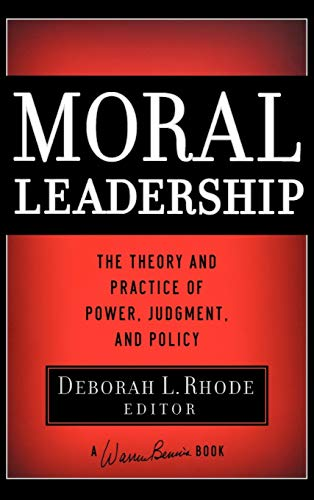Moral Leadership: The Theory and Practice of Power,...
