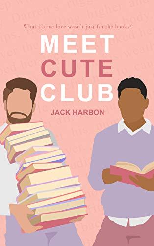 Meet Cute Club (Sweet Rose Book 1) by [Jack Harbon]