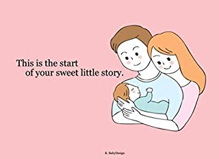 This is the start of your sweet little story. : Baby Shower Guest Book: Keepsake Log, Advice for Parents, Guest Book for Family & Friends to Sign In