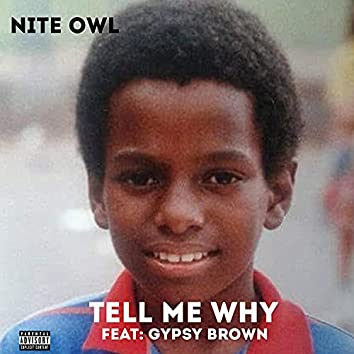 Tell Me Why (feat. Gypsy Brown)
