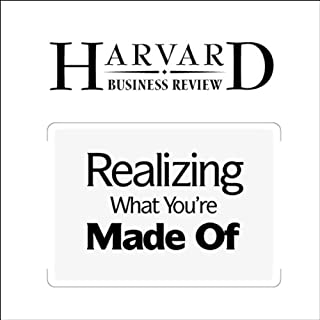 Realizing What You're Made Of (Harvard Business Review) cover art