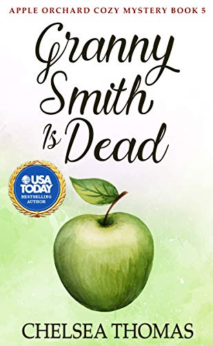 Granny Smith is Dead (Apple Orchard Cozy Mystery Book 5)
