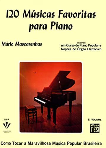 120 Músicas favoritas para Piano - 3º Volume: Incluindo um curso de piano popular