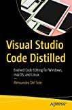 Visual Studio Code Distilled: Evolved Code Editing for Windows, macOS, and Linux (English Edition)