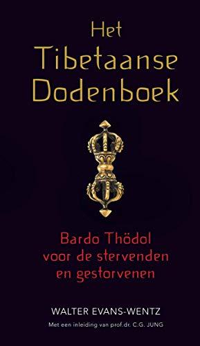 Het Tibetaanse dodenboek: Bardo Thodol voor de stervende en gestorvenen