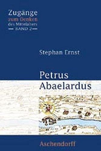 Petrus Abaelardus (Zugänge zum Denken des Mittelalters)